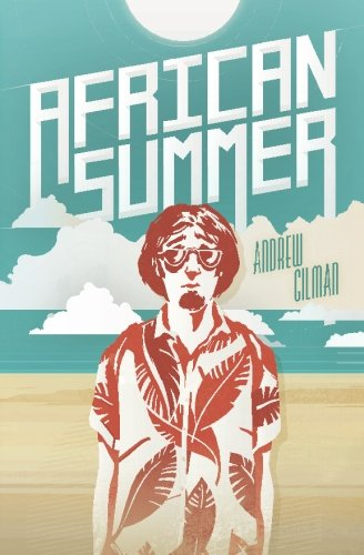 African Summer: The Story of a Fish out of Water: Gilman, Andrew