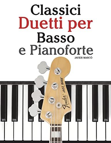 Classici Duetti Per Basso E Pianoforte: Facile: Javier Marco