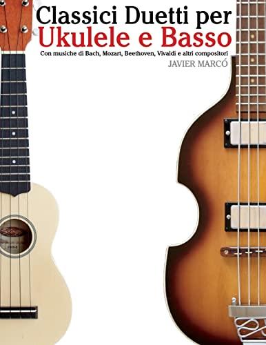 Classici Duetti Per Ukulele E Basso: Facile: Javier Marco