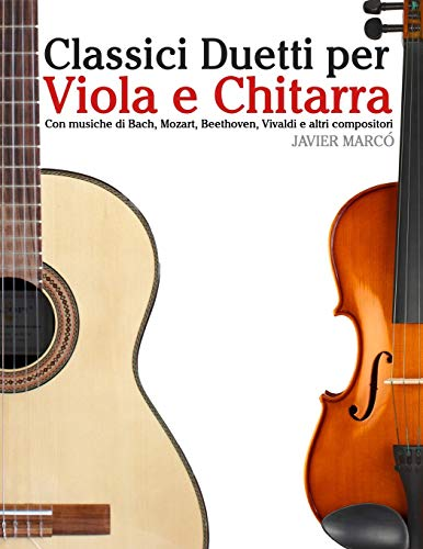 9781482732290: Classici Duetti per Viola e Chitarra: Facile Viola! Con musiche di Bach, Mozart, Beethoven, Vivaldi e altri compositori