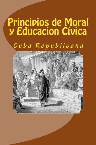 Principios de Moral y Educacion Civica: Cuba: Rafael Montoro