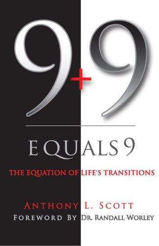 9 + 9 Equals 9: The Equation of Life's Transitions: Anthony L. Scott