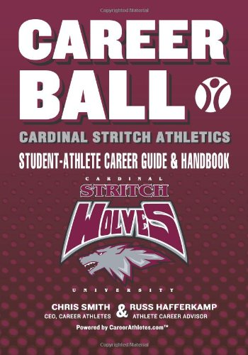 9781482734669: CareerBall: Cardinal Stritch Athletics Student-Athlete Career Guide and Handbook: The Sport Athletes Play When They're Through Playing Sports