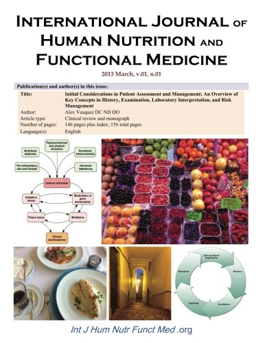 9781482735536: International Journal of Human Nutrition and Functional Medicine: 2013 March (Initial Considerations in Patient Assessment and Management: An Overview ... and Risk Management) (Volume 1)