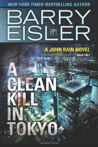 9781482735895: A Clean Kill in Tokyo (previously published as Rain Fall) (John Rain series) (Volume 1)