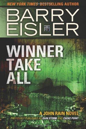 9781482736168: Winner Take All (previously published as Rain Storm and Choke Point): 3 (John Rain series)