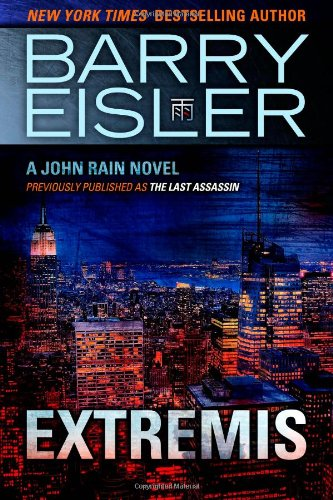 9781482736267: Extremis (previously published as The Last Assassin) (John Rain series)