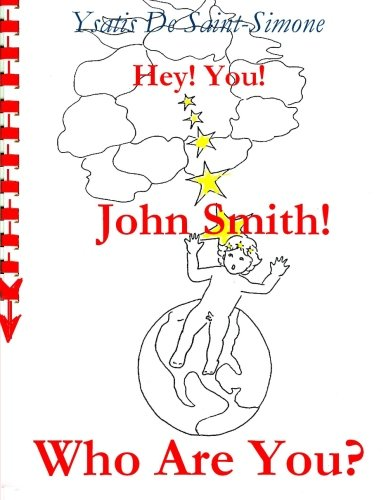9781482737691: Hey You! John Smith! Who Are You?