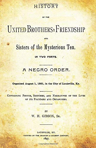 History of the United Brothers of Friendship: Gibson Sr, W.