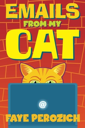 Emails from MY CAT (148273866X) by Perozich, Faye