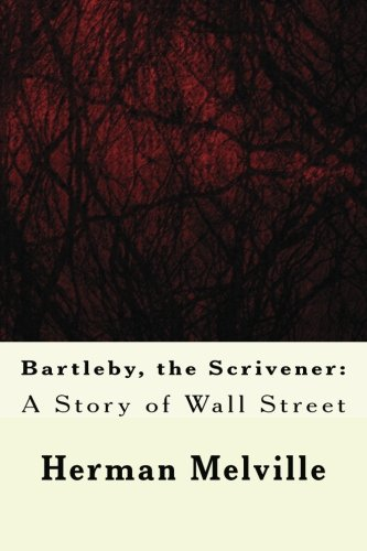 what a bartleby world Herman melville, bartleby, the scrivener melville has a ground up view of the world around him and the evils or blessings of industrial america.
