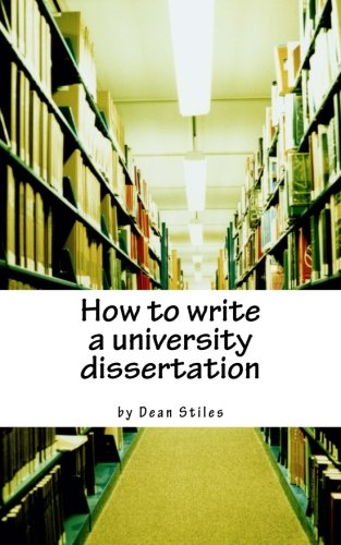 9781482740547: How to write a university dissertation: a step-by-step guide to academic writing with power and precision
