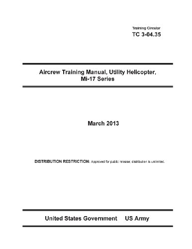 9781482741940: Training Circular TC 3-04.35 Aircrew Training Manual, Utility Helicopter, Mi-17 Series March 2013