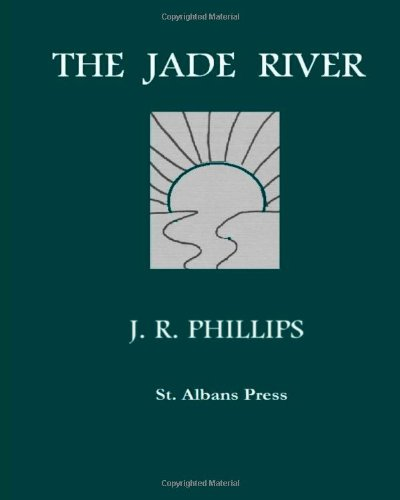 The Jade River (1482742799) by Phillips, J. R.