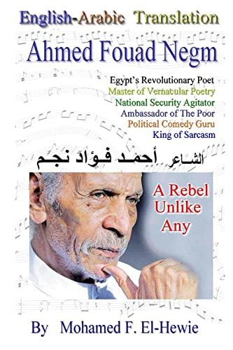 9781482742947: Ahmed Fouad Negm. Egypt's Revolutionary Poet.  English-Arabic Translation