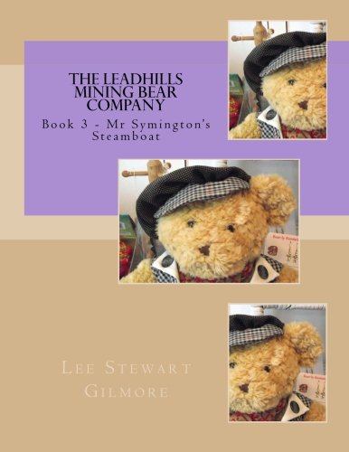 9781482746075: The Leadhills Mining Bear Company - Book 3 - Mr Symington's Steamboat: Book 3 - Mr Symington's Steamboat: Volume 3