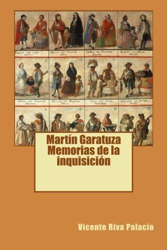 Martín Garatuza Memorias de la inquisición (Spanish: Vicente Riva Palacio