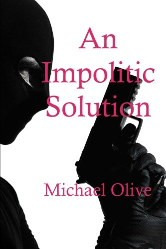 An Impolitic Solution: Olive, Michael