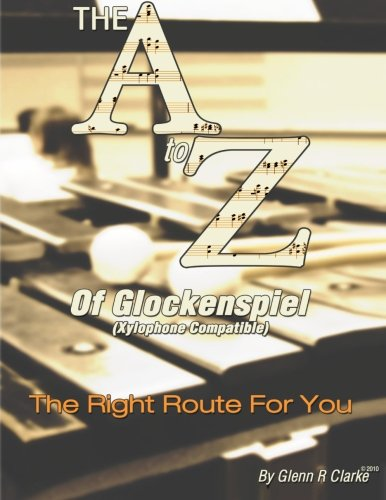 9781482747416: The A to Z of Glock & Xylophone: The Right Route For You