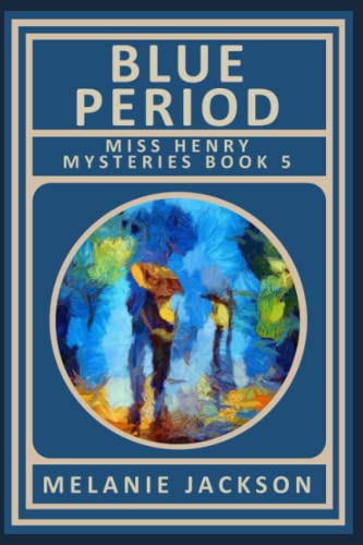 9781482748864: Blue Period: A Miss Henry Mystery Book 5 (Miss Henry Mysteries)