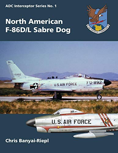 9781482749649: North American F-86D/L Sabre Dog (ADC Interceptor Series) (Volume 1)