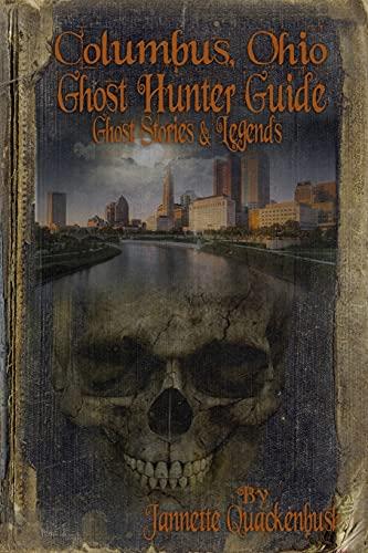9781482750317: Columbus Ohio Ghost Hunter Guide (Ohio Ghost Hunter Guides) (Volume 4)