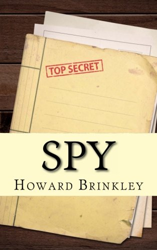 Spy: A History (9781482750355) by Howard Brinkley; HistoryCaps