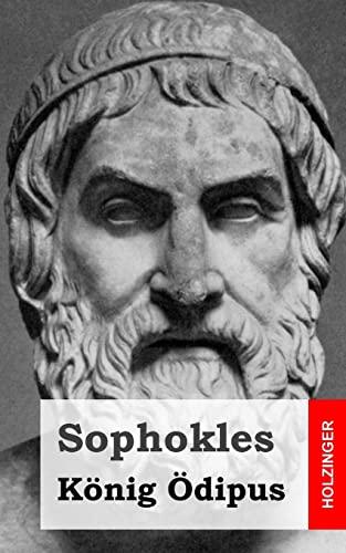 König Ödipus (German Edition): Sophokles