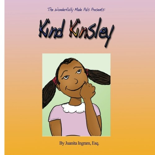 9781482753677: Wonderfully Made Pals Presents: Kind Kinsley (Volume 2)