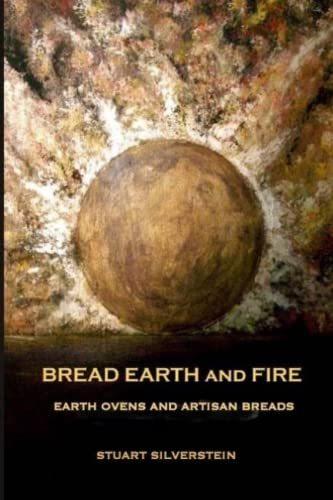 9781482753691: Bread Earth and Fire: Earth Ovens and Artisan Breads