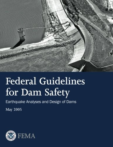 9781482753943: Federal Guidelines for Dam Safety: Earthquake Analyses and Design of Dams