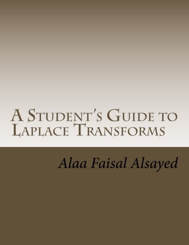 A Student's Guide to Laplace Transforms: An: Alaa Faisal Alsayed