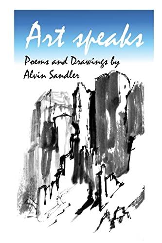 9781482754971: Art Speaks: Poems and Drawings by Alvin Sandler