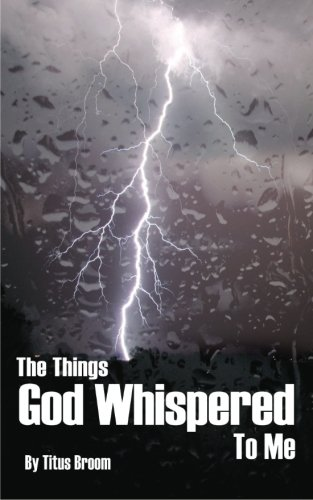 9781482755213: The Things God Whispered to Me
