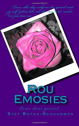 9781482756104: Rou Emosies: Lewe deur gevoel... (Afrikaans Edition)