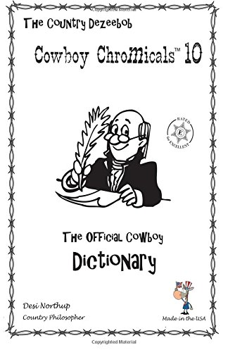 9781482756982: Country Dezeebob Cowboy Chromicals 10: The Official Cowboy Dictionary in Black + White