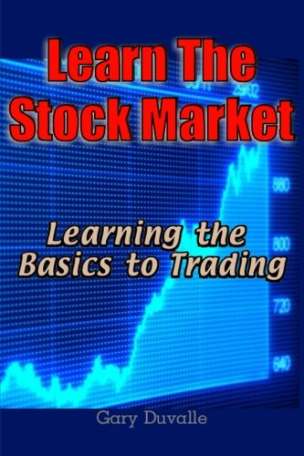 9781482758467: Learn The Stock Market: Learning the Basics to Trading