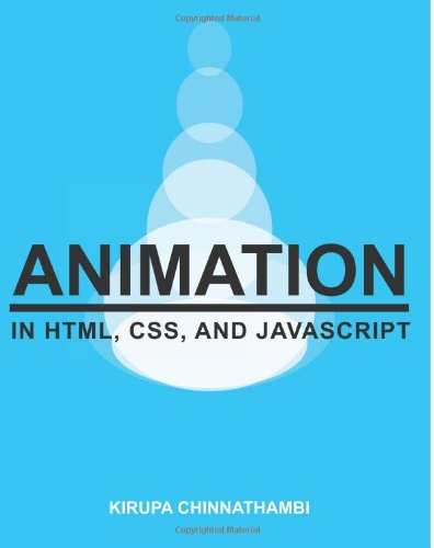 9781482758955: Animation in HTML, CSS, and JavaScript [Black & White Version]
