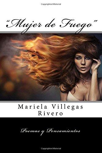 9781482759334: Mujer de Fuego: Poemas y Pensamientos (Spanish Edition)