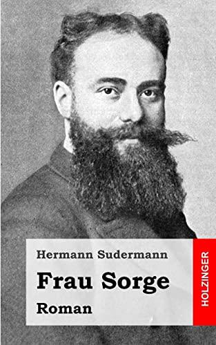 9781482759617: Frau Sorge: Roman (German Edition)