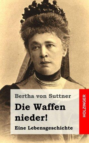 9781482759686: Die Waffen nieder!: Eine Lebensgeschichte