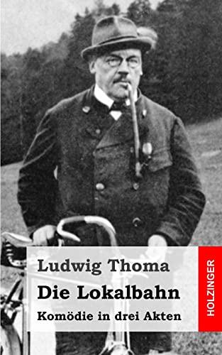 9781482759891: Die Lokalbahn: Komödie in drei Akten (German Edition)