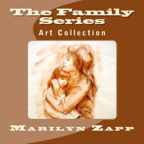 9781482760033: The Family Series: Art Collection by Marilyn Zapp