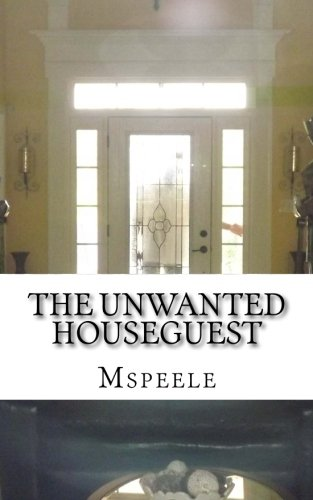 9781482763553: The Unwanted Houseguest
