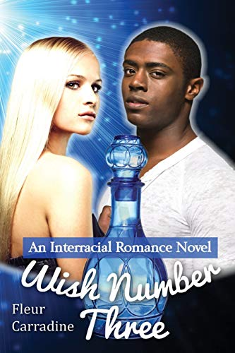 9781482763690: Wish Number Three: An Interracial Romance Novel