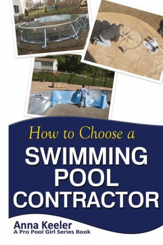 9781482764864: How To Choose A Swimming Pool Contractor (Swimming Pool Ownership and Care)