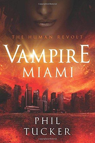 9781482765588: Vampire Miami (The Human Revolt)