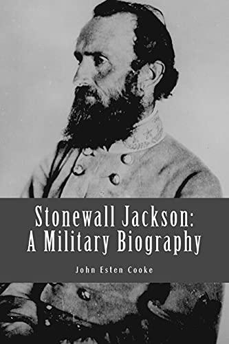 9781482766318: Stonewall Jackson: A Military Biography