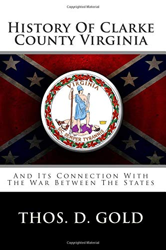 9781482766431: History Of Clarke County Virginia: And Its Connection With The War Between The States