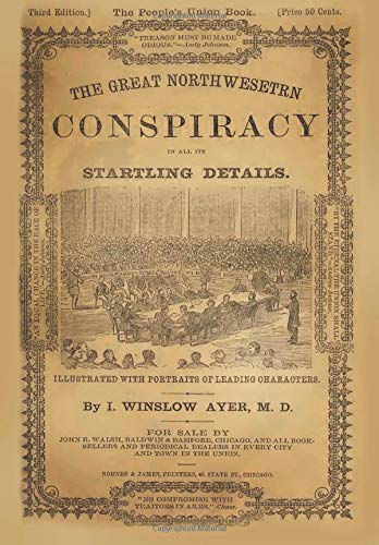 9781482766462: The Great North-Western Conspiracy: In All Its Startling Details